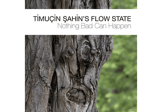 Timucin Sahin's Flow State - Nothing Bad Can Happen - (CD)