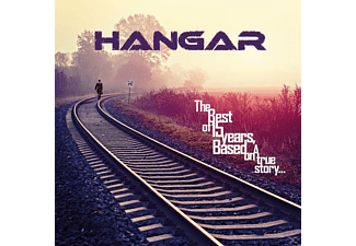 Hangar - The Best Of 15 Years,Based On A True Story... - (CD)