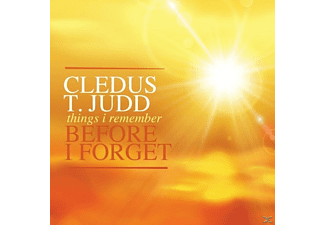 CLEDUS T. Judd - Things I Remember Before I Forget - (CD)