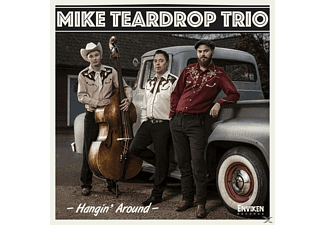 Mike Teardrop Trio - Hangin' Around - (CD)