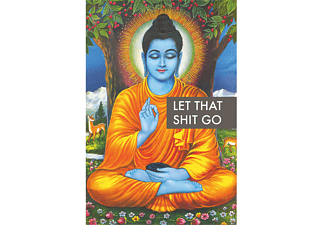 Buddha Poster Let That Shit Go