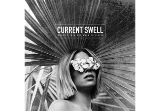 Current Swell - When to Talk and When to Listen - (Vinyl)