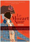 Lamon/Tafelmusik Barockorchester - Le Mozart Noir (DVD) jetztbilligerkaufen