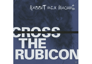 Rabbit Mex Machine - CROSS THE RUBICON - (CD)