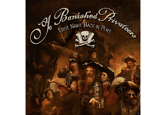 Ye Banished Privateers - FIRST NIGHT BACK IN PORT - (CD)