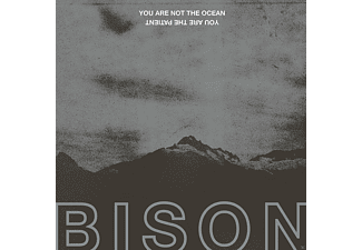 Bison - You Are Not The Ocean You Are The Patient - (CD)