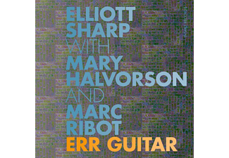 Elliott Sharp With Mary Halvorson And Marc Ribot - ERR GUITAR - (CD)
