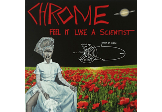 Chrome - Feel Like A Scientist - (CD)