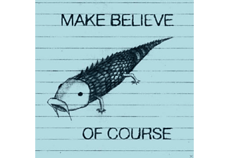 Make Believe - Of Course - (CD)