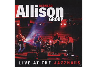 Bernard Allison - Live At The Jazzhaus - (CD)