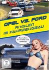 OPEL vs. FORD - Rivalen im Fahrzeugbau [DVD] - broschei