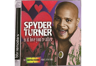 Spyder Turner - Is It Love You're After-Whitfield Records Years - (CD)