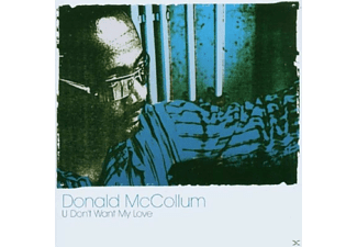 Donald Mccollum - U Don't Want My Love - (CD)
