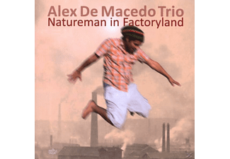 Alex De Macedo - Natureman In Factoryland - (CD)
