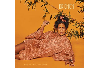 Da Chick - CALL ME FOXY / HOT SAUCE - (Vinyl)