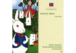 Barbara Hendricks, Fred Hemke, Robert Black, Fred Spector, Frederic Chrislip, Herman Troppe, Sir George Solti, Chicago Symphony Orchestra - David Del Tredici - Final Alice - (CD)