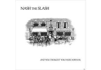 Nash The Slash - And You Thought You Were Normal - (CD)