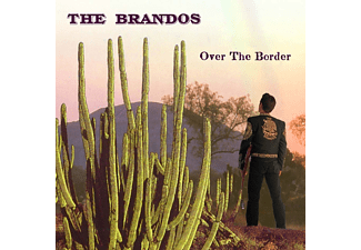 The Brandos - Over The Border - (CD)