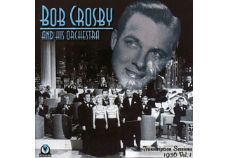 Bob Crosby & His Orchestra - Bob Crosby: Transcription Sessios 1936 Vol.1 - (CD)