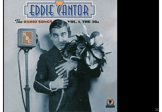 Eddie Cantor - The Radio Songs Vol.1 The 30's - (CD)