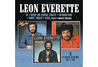 Leon Everette - If I Keep On Going Crazy/Hurricane/Doin' What I Feel - (CD)