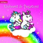 Einhorst & Pegatussi - (1)Erstes Abgefahrenes Glitzerstarkes Hörspiel (CD) jetztbilligerkaufen