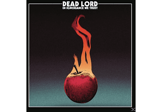 Dead Lord - In Ignorance We Trust - (CD)