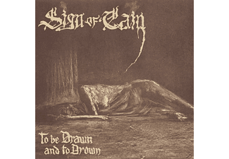 Sign Of Cain - To Be Drawn And To Drown - (CD)