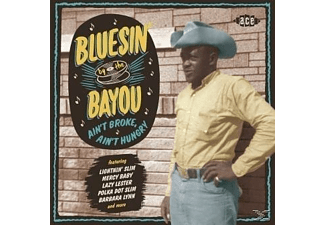 VARIOUS - Bluesin' By The Bayou-Ain't Broke,Ain't Hungry - (CD)