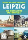 Leipzig - Die heimliche Metropole Berichte des Sender Freies Berlin [DVD] jetztbilligerkaufen