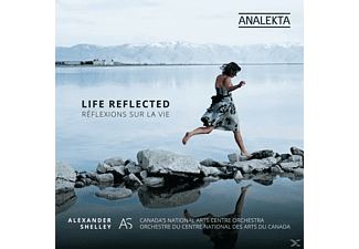 Alexander/Canada's Nat.Arts Centre O Shelley - Life Reflected - (CD)