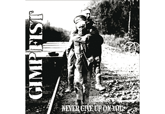 Gimp Fist - Never Give Up On You - (CD)