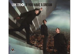 Lrk Trio - If You Have A Dream - (CD)