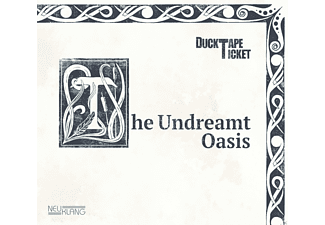 Ducktapeticket - The Undreamt Oasis - (CD)