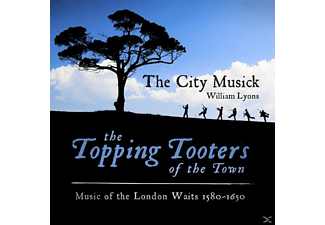 Various - Topping Tooters Of The Town-London Waits 1580-1650 - (CD)