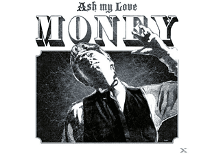Ash My Love - Money - (CD)