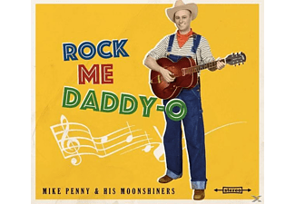 Mike & His Moonshiners Penny - Rock Me Daddy-O - (CD)
