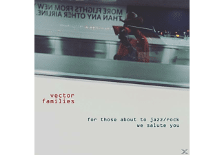 Vector Families - For Those About To Jazz/Rock We Salute You - (CD)
