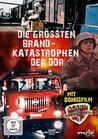 Die größten Brandkatastrophen der DDR [DVD] jetztbilligerkaufen