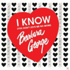 Barbara George - I Know (You Don´t Love Me) [CD]