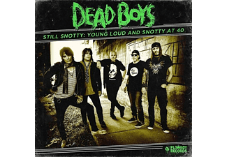 Dead Boys - Still Snotty: Young Loud And Snotty At 40 - (CD)