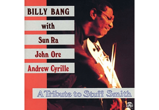 Billy Bang - A TRIBUTE TO STUFF SMITH - (CD)