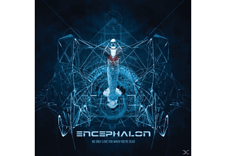 Encephalon - We Only Love When You're Dead - (CD)