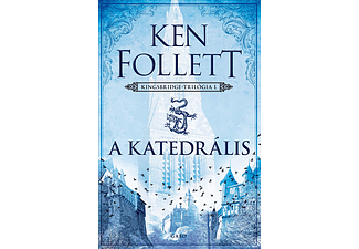 Ken Follett - A katedrális - Kingsbridge-trilógia 1.