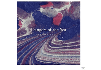 Dangers Of The Sea - Our Place In History - (CD)