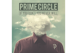 Prime Circle - If You Don't You Never Will - (CD)