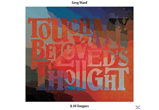 Greg Ward, Ten Tongues - Touch My Beloved's Thought - (CD)