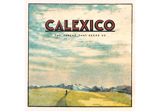 Calexico - The Thread That Keeps Us - (CD)