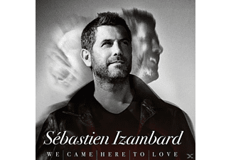 Sebastien Izambard - We Came Here To Love - (CD)