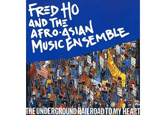 Fred Ho - THE UNDERGROUND RAILROAD TO... - (CD)